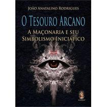 O Tesouro Arcano-joao Anatalino -frete Gratis