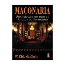 Livro Maçonaria Uma Jornada Por Meio Do Ritual E Do ....