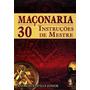 Livro Maçonaria 30 Instrusões De Mestre