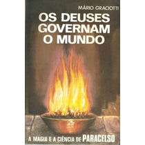 Os Deuses Governam O Mundo - Mário Graciotti