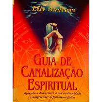 Guia De Canalização Espiritual Lily Andrews Mediunidade