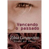 Livro Vencendo O Passado - Zibia Gasparetto -novo/lacrado