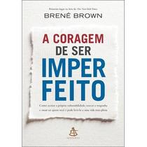 Livro A Coragem De Ser Imperfeito De Brené Brown - Novo