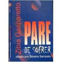 Livro Pare De Sofrer - Zibia Gasparetto