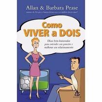 Livro Como Viver A Dois - Allan E Barbara Pease