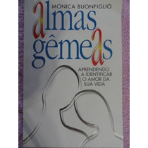 Livro:almas Gêmeas Monica Buonfiglio Frete Gratis