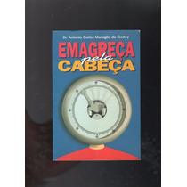 Livro Emagreça Pela Cabeça Dr. Antonio Carlos D7