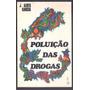 Livro Auto Ajuda Poluição Das Drogas J Alves Garcia.