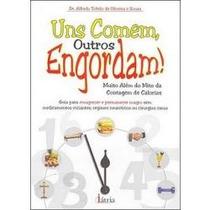 * Livro - Uns Comem Outros Engordam Dr Alfredo T O Souza