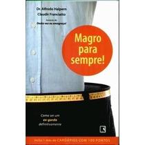 Livro Magro Para Sempre - Alfredo Halpern- Frete Grátis