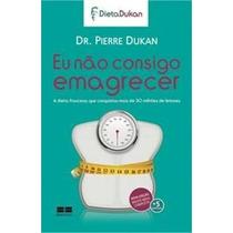 Eu Não Consigo Emagrecer Pierre Dukan