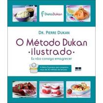 Kit 2 Livros Novos Dukan Método Ilustrado + 60 Dias Comigo