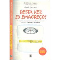 Livro: Desta Vez Eu Emagreço - Dr. Alfredo Halpern