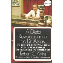 Livro: A Dieta Revolucionária Do Dr: Atkins