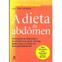 A Dieta Do Abdômen Davd Zinczenzo Com Ted Spiker