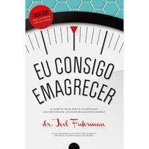 Livro - Eu Consigo Emagrecer (dr. Joel Fuhrman) #