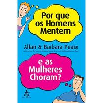 Livro Porque Os Homens Mentem E As Mulheres Choram