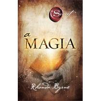 A Magia Livro Rhonda Byrne Auto Ajuda A Mesmo Autor Segredo