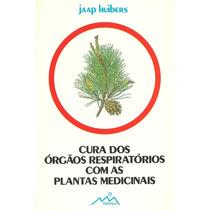 Cura Dos Órgãos Respiratórios Com As Plantas Medicinais