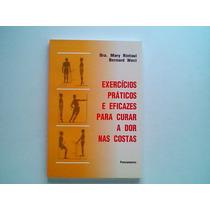 Exercícios Práticos E Eficazes Para Curar A Dor Nas Costas