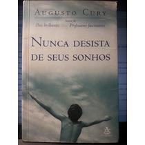 Livro: Cury, Augusto - Nunca Desista De Seus Sonhos