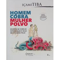 Homem Cobra, Mulher Polvo - Içami Tiba