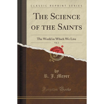 The Science Of The Saints, Vol. 2