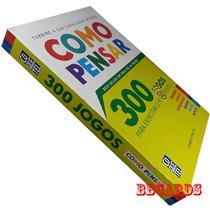 Livro Como Pensar + 300 Jogos Raciocínio Inteligência Best-s