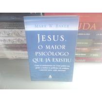 Livro Jesus O Maior Psicólogo Que Já Existiu Novo Mark Bak