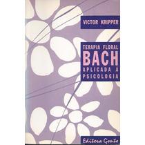 Terapia Floral De Bach Aplicada À Psicologia