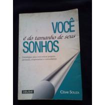Você É Do Tamanho Dos Seus Sonhos - César Souza Bia