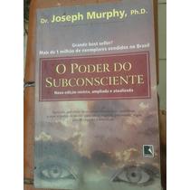 Livro O Poder Do Subconsciente Joseph Murphy Lei Da Atração