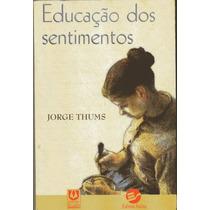 Livro: Educação Dos Sentimentos