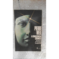 A Consciência Cósmica - Pierre Weil