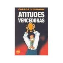 Atitudes Vencedoras - Carlos Hilsdorf