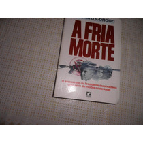 Livro A Fria Morte Richard Condon Editora Record. Original