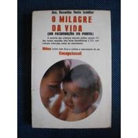 O Milagre Da Vida Da Fecundação Ao Parto R. T. Schluter