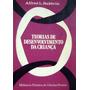Livro Teorias De Desenvolvimento Da Criança - Alfred Baldwin
