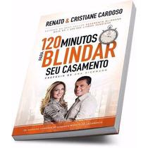 Livro 120 Minutos Para Blindar Seu Casamento Novo