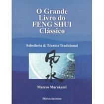 O Grande Livro Do Feng Shui Clássico