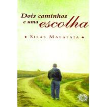 Livro Dois Caminhos E Uma Escolha / Silas Malafaia.