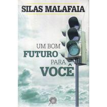 Livro Um Bom Futuro Para Você / Silas Malafaia.