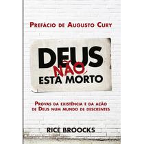 Deus Não Está Morto - Livro - Rice Broocks