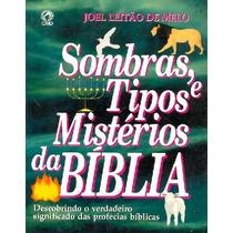 Livro Sombras, Tipos E Mistérios Da Bíblia / Joel Leitão
