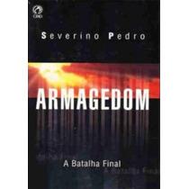 Livro Armagedom A Batalha Final / Severino Pedro.