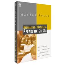 Livro Abordagens E Práticas Da Pedagogia Cristã / Marcos Tul