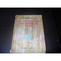 Livro As Doutrinas Secretas De Jesus- H.spencer Lewis