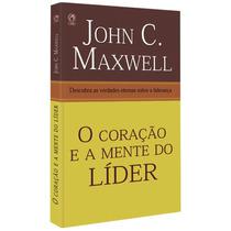 Livro O Coração E A Mente Do Líder / John C. Maxwell.