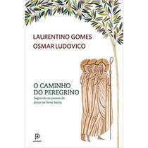 O Caminho Do Peregrino Livro Laurentino Gomes Frete 8 Reais