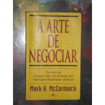 A Arte De Negociar - Mark H. Mccormack - Best Seller Ed.
